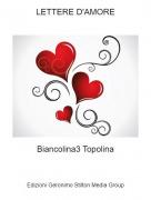 Biancolina Topolina - LETTERE D'AMORE