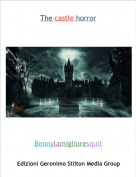 Bennylamiglioresquit - The castle horror