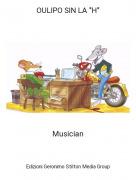 """Musician - OULIPO SIN LA """"H"""""""