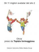 Olivia preso da Topizia formaggiosa - Gli 11 migliori avatatar del sito 2