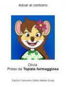 Olivia Preso da Topizia formaggiosa - Advar al contrario