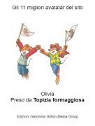 OliviaPreso da Topizia formaggiosa - Gli 11 migliori avatatar del sito