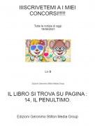 IL LIBRO SI TROVA SU PAGINA : 14, IL PENULTIMO. - IIISCRIVETEMI A I MIEI CONCORSI!!!!!