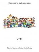 Liv B - Il concerto della scuola