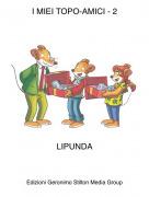 LIPUNDA - I MIEI TOPO-AMICI - 2