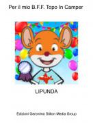 LIPUNDA - Per il mio B.F.F. Topo In Camper