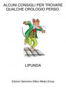 LIPUNDA - ALCUNI CONSIGLI PER TROVARE QUALCHE OROLOGIO PERSO.