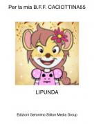 LIPUNDA - Per la mia B.F.F. CACIOTTINA55