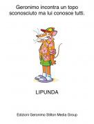 LIPUNDA - Geronimo incontra un topo sconosciuto ma lui conosce tutti.