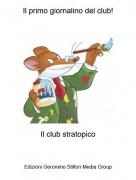 Il club stratopico - Il primo giornalino del club!