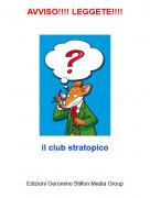 il club stratopico - AVVISO!!!! LEGGETE!!!!