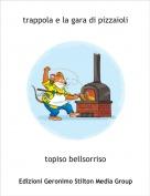 topiso bellsorriso - trappola e la gara di pizzaioli