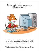 stecchina@Alice28/06/2009 - Festa dei video-game e...(Concorso 4.)