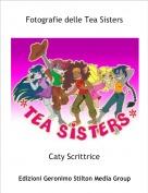 Caty Scrittrice - Fotografie delle Tea Sisters