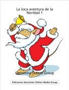 Geronimo Stilton Group - La loca aventura de la Navidad 1
