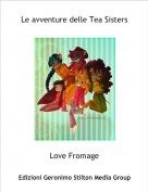 Love Fromage - Le avventure delle Tea Sisters