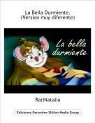 RatiNatalia - La Bella Durmiente.(Version muy diferente)