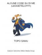 TOPO SAMU - ALCUNE COSE SU DI ME(LEGGETELO!!!!!!)