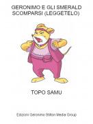 TOPO SAMU - GERONIMO E GLI SMERALD SCOMPARSI (LEGGETELO)