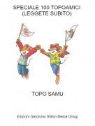 TOPO SAMU - SPECIALE 100 TOPOAMICI (LEGGETE SUBITO)