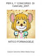 MITICO FORMAGGELE - PER IL 1° CONCORSO DI CateCally_2007.