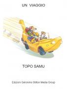 TOPO SAMU - UN VIAGGIO
