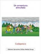 Codapesco - Un avventuraannullata
