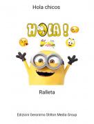 Ralleta - Hola chicos