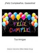 Tus Amigas - ¡Feliz Cumpleaños, Quesolina!