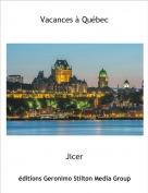 Jicer - Vacances à Québec