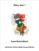SuperMuizinMaud - Nikky deel 1