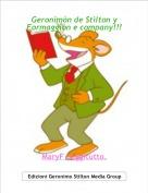 MaryF Leggitutto. - Geronimòn de Stìlton y Formaggìòn e company!!!