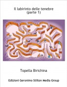 Topella Birichina - Il labirinto delle tenebre (parte 1)