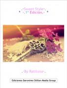 .·By Ratiluna·. - .·Sweet Style·.*  ·.1º Edición.·  *