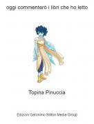Topina Pinuccia - oggi commenterò i libri che ho letto