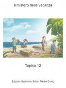 Topina.12 - Il mistero della vacanza