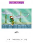 ratilui - kalea y sus amigos