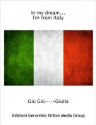 Giù Giù---->Giulia - In my dream...I'm from Italy