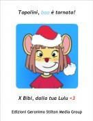 X Bibi, dalla tua Lulu <3 - Topolini, bao è tornata!