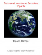 Topo In Camper - Intorno al mondo con Geronimo1° parte