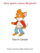 Topo In Camper - Quiz: quanto conosci Benjamin?