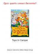 Topo In Camper - Quiz: quanto conosci Geronimo?