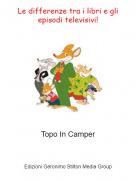 Topo In Camper - Le differenze tra i libri e gli episodi televisivi!