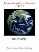 Topo In Camper - Intorno al mondo con Geronimo3° parte