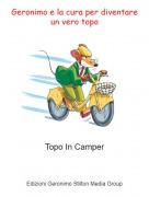 Topo In Camper - Geronimo e la cura per diventare un vero topo