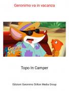 Topo In Camper - Geronimo va in vacanza