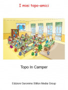 Topo In Camper - I miei topo-amici