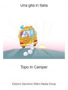 Topo In Camper - Una gita in Italia
