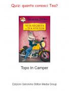 Topo In Camper - Quiz: quanto conosci Tea?