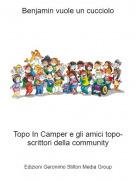 Topo In Camper e gli amici topo-scrittori della community - Benjamin vuole un cucciolo